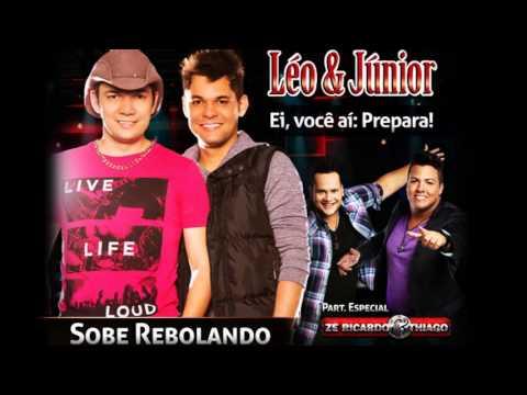 SOBE REBOLANDO - LÉO E JUNIOR part. Zé Ricardo e Thiago
