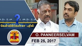 Kelvikku Enna Bathil 25-02-2017 Exclusive Interview with Former Chief Minister O. Panneerselvam – Thanthi TV Show Kelvikkenna Bathil