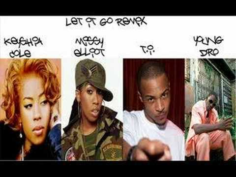 Keyshia Cole ft Missy Elliot TI n Young Dro Let it Go Remix