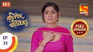 Super Sisters - Ep 33 - Full Episode - 19th September, 2018 - SABTV