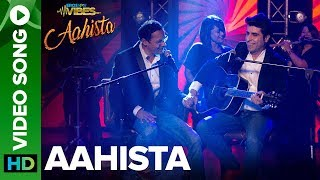 Aahista - Full Video Song | Ajay Keswani & Sanjeev Chaturvedi | Krishika Lulla - EROSENTERTAINMENT