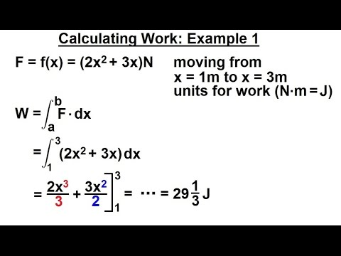 Calculus 2: Apllications - Calculating Work (2 of 16) Calculating Work Example 1