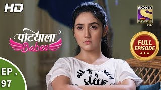 Patiala Babes - Ep 97 - Full Episode - 10th April, 2019 - SETINDIA