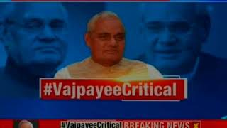 Vajpayee Critical: AIIMS issues health bulletin, says health deteriorated in the last 24 hours - NEWSXLIVE