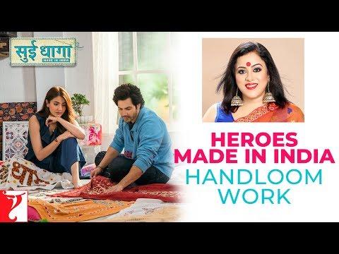 Sui Dhaaga - Heroes Made In India | Handloom Work | Anushka Sharma | Varun Dhawan