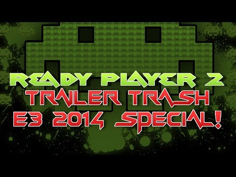Trailer Trash - E3 2014 Special!