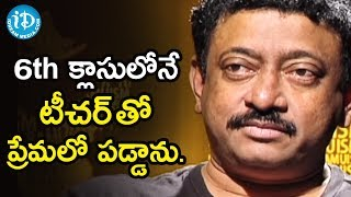 Director Ram Gopal Varma To Reveal His First Crush | Ramuism 2nd Dose - IDREAMMOVIES