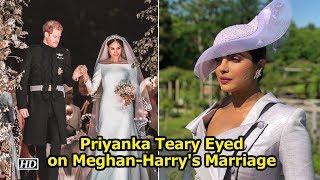 Priyanka Teary Eyed on Meghan-Harry's Marriage - IANSINDIA