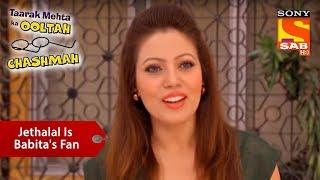 Jethalal is Babita's True Fan | Taarak Mehta Ka Ooltah Chashmah - SABTV