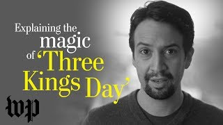 Opinion | Lin-Manuel Miranda explains the magic of Three Kings Day - WASHINGTONPOST