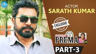 Actor Sarath Kumar Exclusive Interview Part #3    Dialogue With Prema   Celebration Of Life - IDREAMMOVIES