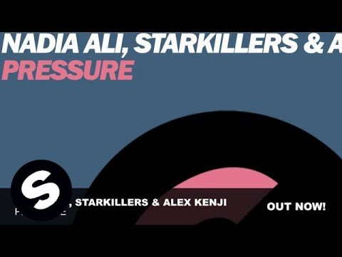 Nadia Ali, Starkillers & Alex Kenji - Pressure (Original Mix)