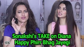 Sonakshi's TAKE on Diana | Happy Phirr Bhag Jayegi - IANSLIVE