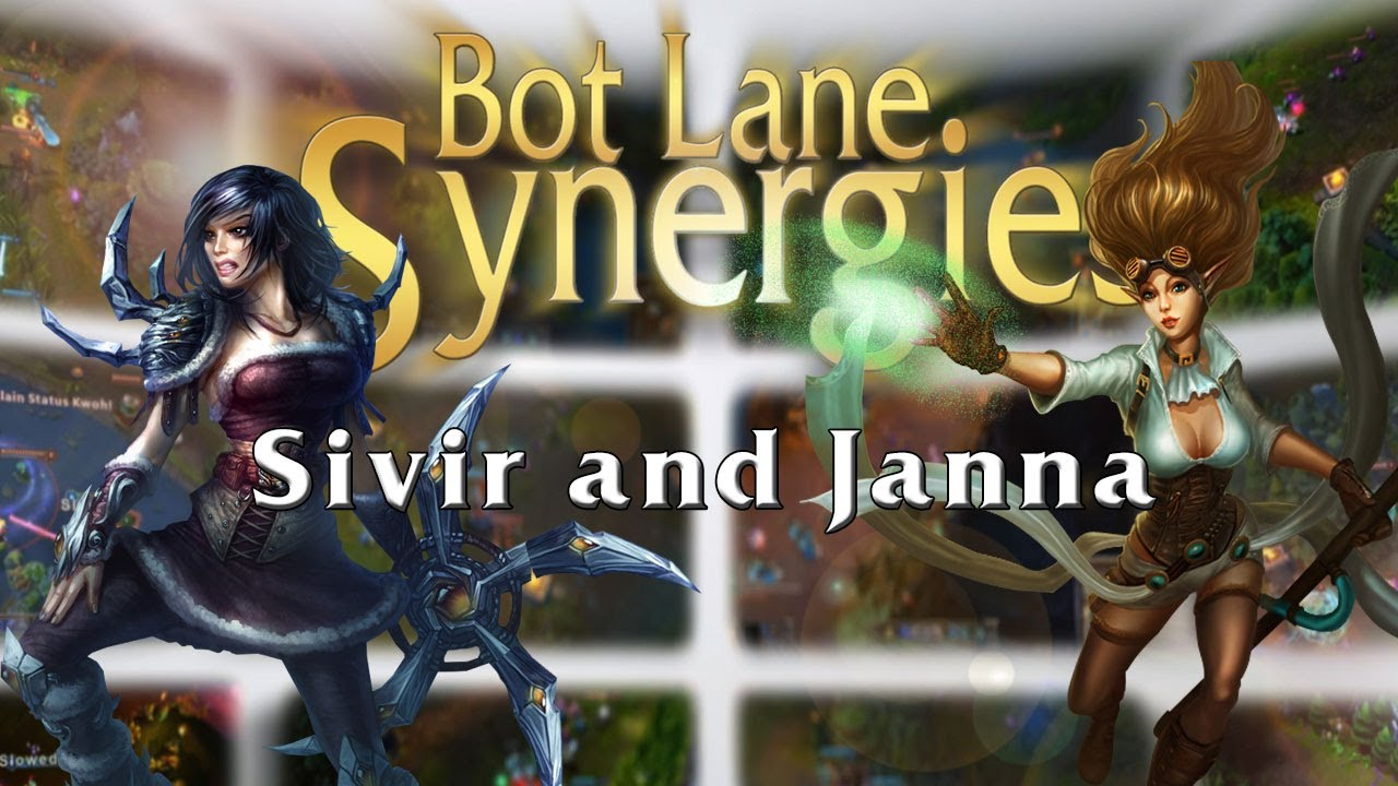 League of Legends Bot Lane Synergy - Sivir and Janna