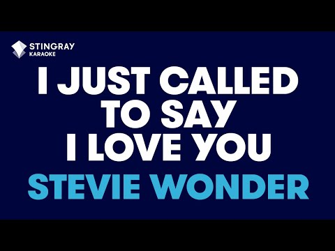 "I Just Called To Say I Love You in the Style of ""Stevie Wonder"" with lyrics (no lead vocal)"