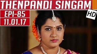 Thenpandi Singam 11-01-2017 Kalaignar TV Serial Episode 85