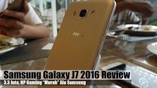 Samsung Galaxy J7 2016 Review Indonesia : 3,3Juta HP Gaming