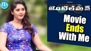 Gentleman Movie Ends With Me - Surbhi || Talking Movies With iDream - IDREAMMOVIES
