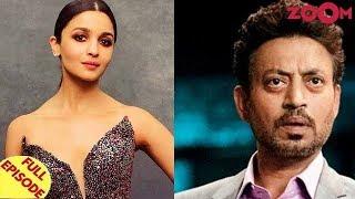 Alia Bhatt postpones Mahesh Bhatt's 'Sadak 2'? | Irfan Khan avoiding the paparazzi? & more - ZOOMDEKHO