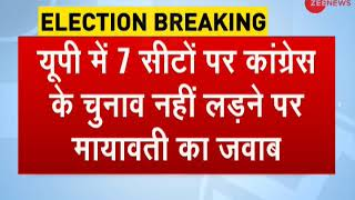 Mayawati reacts to Congress leaving 7 seats vacant in UP - ZEENEWS