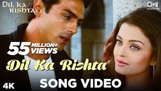 Dil Ka Rishta Song Video - Dil Ka Rishta | Arjun, Aishwarya & Priyanshu | Alka, Udit & Kumar Sanu - TIPSMUSIC