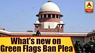 Panchnama: SC seeks Centre's reply on green flags ban plea - ABPNEWSTV