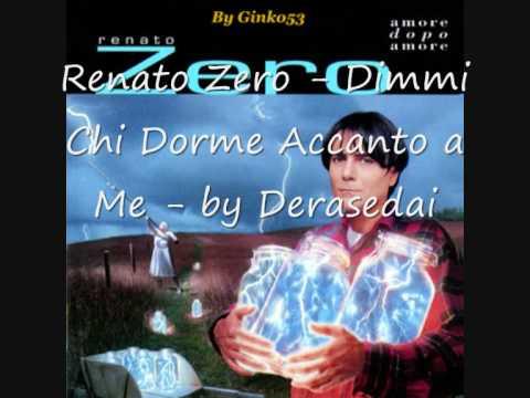 Renato Zero - Dimmi chi dorme accanto a me