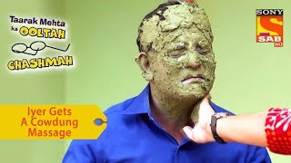 Your Favorite Character | Iyer Gets A Cowdung Massage | Taarak Mehta Ka Ooltah Chashmah - SABTV