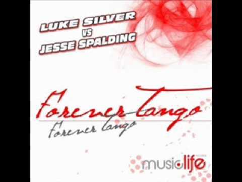 Forever Tango (Original Extended Mix) - Luke Silver vs. Jesse Spalding