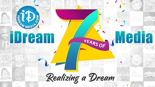 Celebrating 7 years of iDream Media - Conquering the Digital Space | iDream 7th Anniversary - IDREAMMOVIES