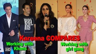 Kareena COMPARES working with Khans & the girl gang - IANSINDIA