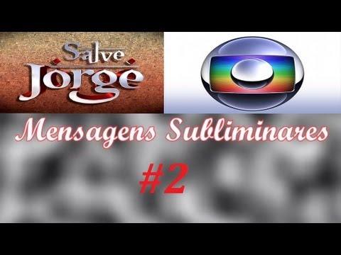 Mensagens Subliminares - Novela Salve Jorge