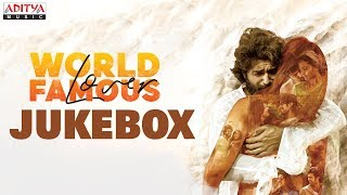 #WorldFamousLover Full Songs Jukebox | Vijay Deverakonda | Gopi Sundar | K. Kranthi Madhav - ADITYAMUSIC