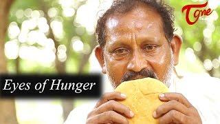 Eyes of Hunger | Latest Short Film 2016 | Directed by Vijay Kumar Kalivarapu | #TeluguShortFilms - TELUGUONE