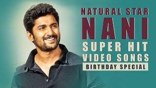 Nani Super Hit Video Songs - Happy Birthday Natural Star Nani - DILRAJU