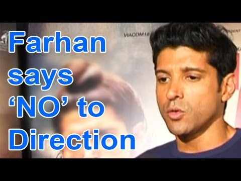 Farhan Akhtar in no mood to direct films
