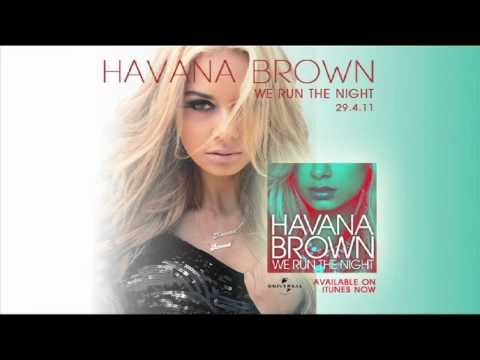 HAVANA BROWN - WE RUN THE NIGHT -NenYxo0ko10