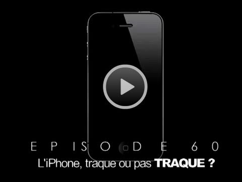 On refait le Mac 60 -- l'iPhone, traque ou pas traque ?