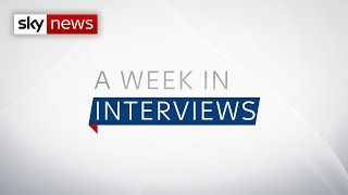 A Week In Interviews - SKYNEWS