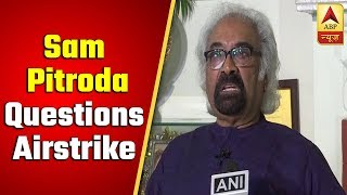Govt should come out with 'more facts'on Balakot strike: Pitroda - ABPNEWSTV