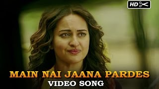 Main Nai Jaana Pardes Official Video Song | Tevar | Arjun Kapoor, Sonakshi Sinha