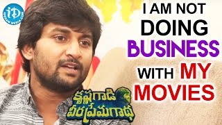 I Am Not Doing Business With My Movies - Nani    Krishna Gadi Veera Prema Gadha Movie - IDREAMMOVIES