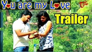You Are My Love | Short Film Trailer | by Naga Sai Pusala - TELUGUONE