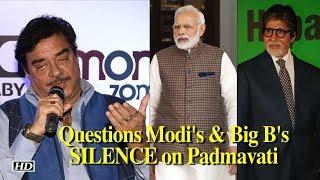 Why Modi, Big B, Aamir silent on 'Padmavati': Shatrughan Sinha - BOLLYWOODCOUNTRY