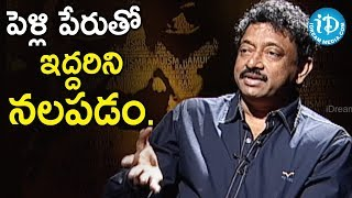 Marriage Is About To Lose Freedom - Director Ram Gopal Varma | Ramuism 2nd Dose - IDREAMMOVIES