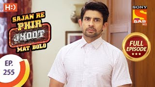 Sajan Re Phir Jhoot Mat Bolo - Ep 255 - Full Episode - 18th May, 2018 - SABTV