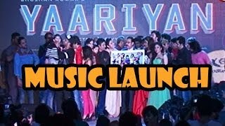 Yaariyan : Music launch of the movie