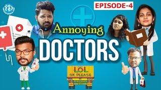 Annoying Doctors - LOL OK Please || #comedywebseries || Episode 4 || Telugu - IDREAMMOVIES
