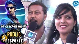 Nani's Gentleman Movie Public Review / Response || Surbhi || Nivetha Thomas || Mohan Krishna - IDREAMMOVIES