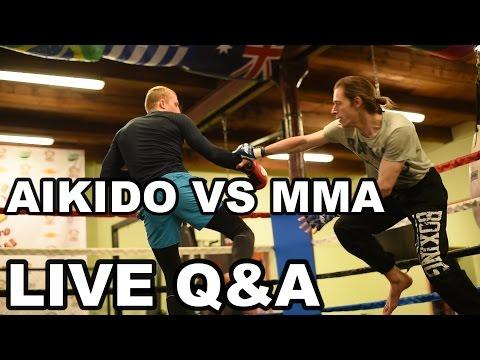 Aikido vs MMA - Live Q&A